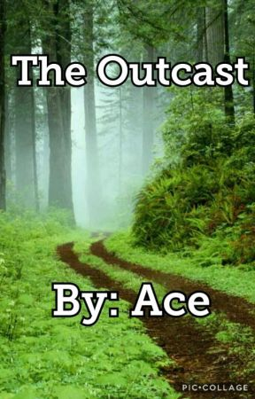 The Outcast by Aceisforeverloved