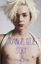 Strange Blue Story by Burning_phoenix6