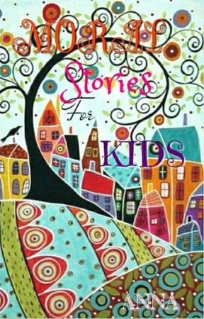 Moral Stories For Kids by MajisticAnna