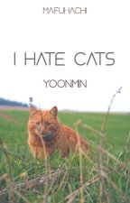 i hate cats   yoonmin by MafuHana