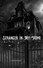 Stranger in my Home by chelsearaenavy