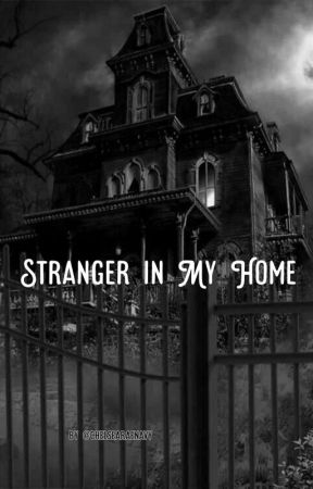 Stranger in my Home by chelsearaenavy