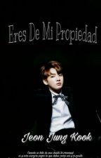 Eres De Mi Propiedad -[Jungkook] by LaPiolaDeYoongi