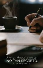 Mi Acosador no tan secreto | SEGUNDA PARTE by Julie_Gualteros