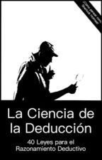 La Ciencia de la Deducción: 40 Leyes para el Razonamiento Deductivo by JorgeCS99