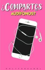 ¿Compartes Audífonos? ⇝Lumón  by OnlyforKarol