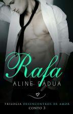 Rafa (Desencontros de amor - Conto 3) DEGUSTAÇÃO by AlinePadua