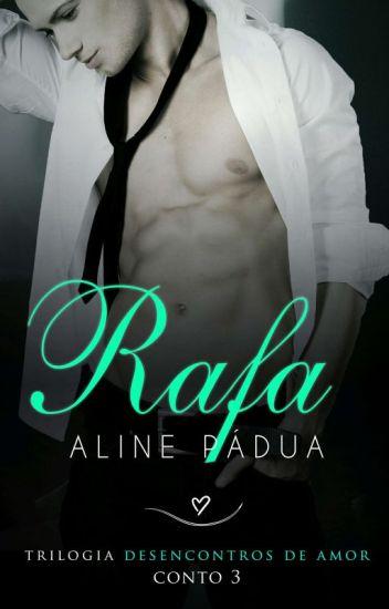 Rafa (Desencontros de amor - Conto 3) DEGUSTAÇÃO