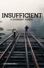 Insufficient (Die Bestimmung - Divergent / Peter FF) by jolenehayes0601