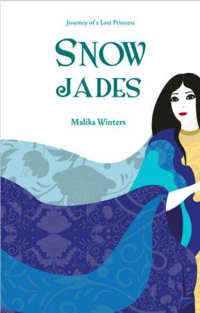 Snow Jades (#Wattys2017) by Malika_winters
