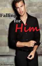 Falling for Him by HarlemDiggity