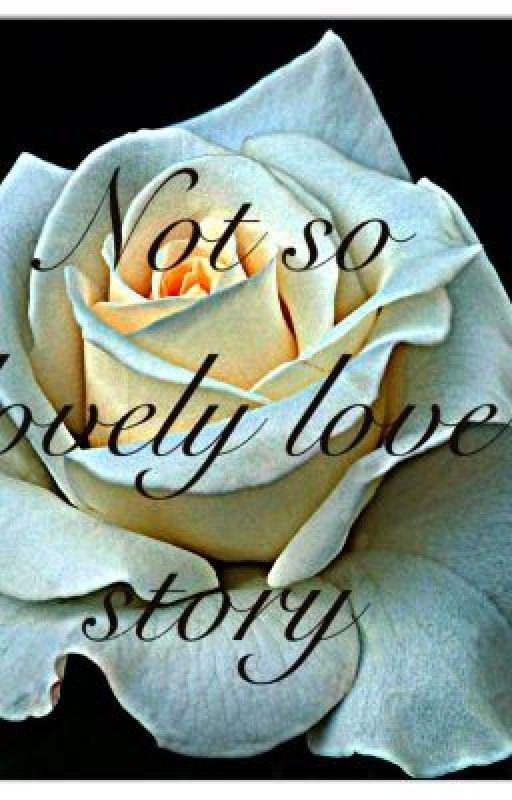Not so lovely love story by nerdchic