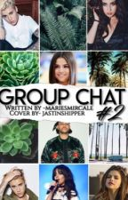 Group Chat #2 ✔️ by onlymmarie