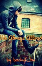 We Always Attract *Sequel* (Nathan Sykes Fanfiction) by Drive_LikeIDo
