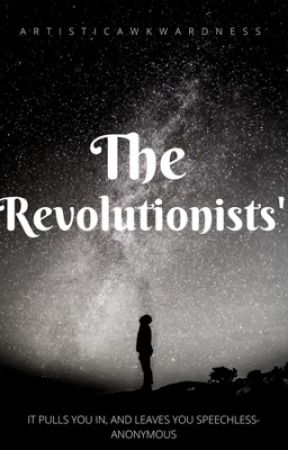 The Revolutionists' by Artisticawkwardness