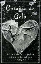 Coração de Gelo - Antes De Congelar by RannyeleAlves