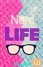 Nerd Life (COMPLETED) by roselegxnt