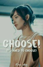 Choose! by shiro_vue