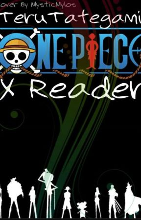 One Piece X Readers - Don't Forget: Luffy x Reader - Wattpad