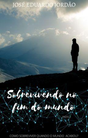 Sobrevivendo no fim do mundo by JosEduardoJordo