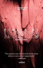 FIGLIA DI LUCIFERO | Bianco e Nero [SOSPESA] by Books_Saved_Me