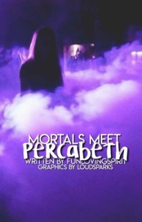 Mortals meet Percabeth(First book) by PhoenixKatelyn375