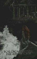 Kalokagathìa - The Rise of Chaos by saoirseblackthorn