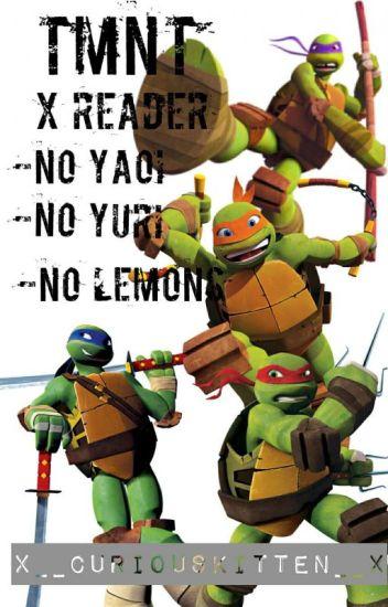 TMNT X Reader - x__CuriousKitten__x - Wattpad