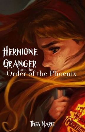 Hermione Granger and the Order of the Phoenix by thisisthea_