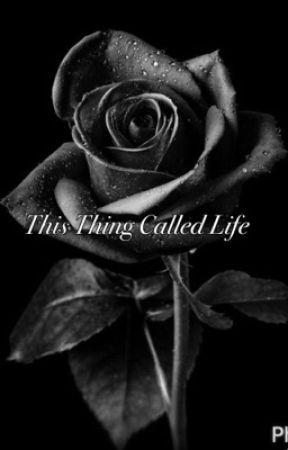 This Thing Called Life   ON HOLD    by ayoo_keeeeeee
