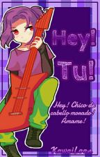 Hey! Tu! by KawaiLoon