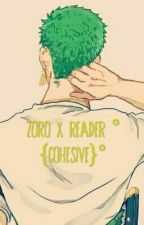 Zoro x Reader °{Cohesive}° by WineManger17