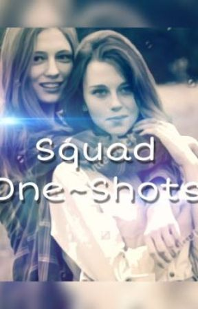 Squad One-Shots  by NewscapeFangirls