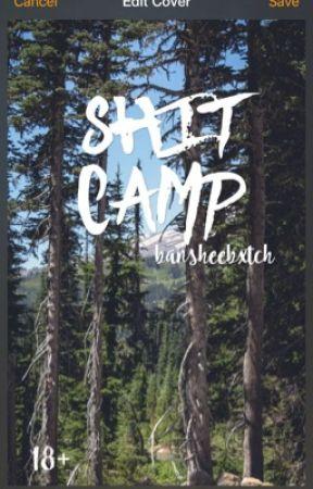 Shit Camp [18+] by bansheebxtch