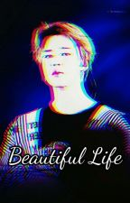 Beautiful Life [On Hold] by NutellaChims