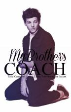 My Brother's Coach [Louis Tomlinson] by taliacampbell69