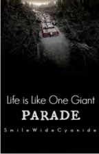 Life is Like One Giant Parade (MCR) by DylanRa3