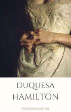 Duquesa Hamilton by colormagic123