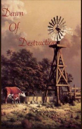 Dawn Of Destruction  by StarWolf7
