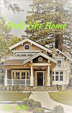Feels Like Home [Complete] by juliettevaldez12