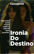 Ironia Do Destino (Remake) by CamzGirl18