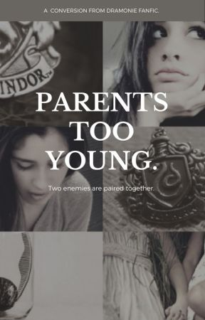 Parents Too Young. (conversion From Dramonie Fanfic.) by gojinnn
