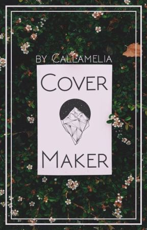 Cover Maker | finished by Callamelia