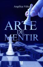 El Arte De Mentir #1 by angeliklvelez