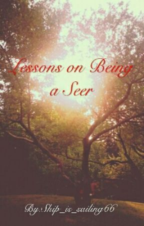 Lessons on being a seer by Ship_is_sailing66