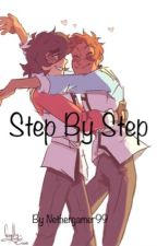 Step by Step~KLANCE AU by NetherGamer99