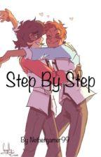 //OLD// Step by Step~KLANCE AU by NetherGamer99