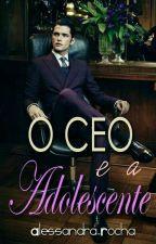 O CEO E A ADOLESCENTE  by alessandrarocha15