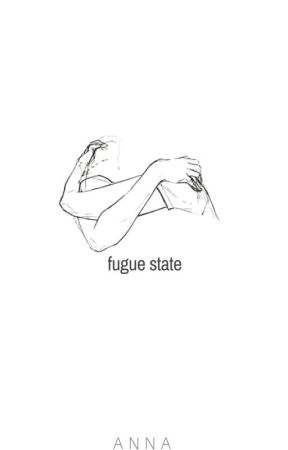 fugue state by annamalities