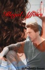 Illegal Affairs {A Robert Downey Jr. Teacher/Student Fan Fiction} by Roberts-lover